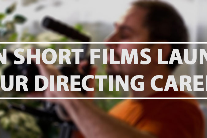 Can Short Films Launch Your Directing Career?